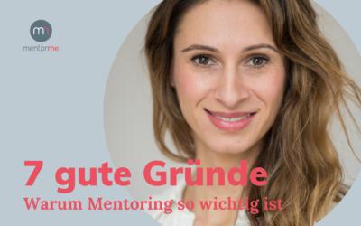 7 gute Gründe für Mentoring – Warum es so wichtig ist.