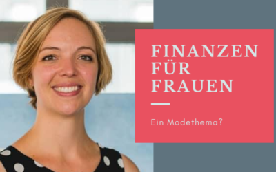 Finanzen für Frauen – ein Modethema?