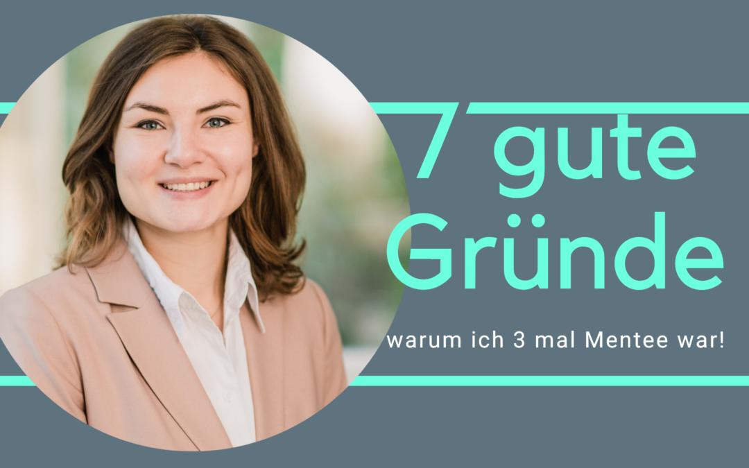 7 gute Gründe, warum ich 3 mal Mentee war!