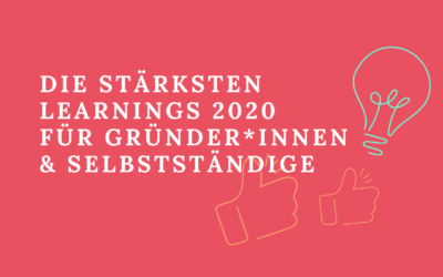 Die stärksten Learnings 2020 – für Gründer*innen