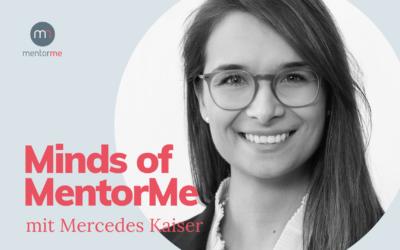 Minds of MentorMe – mit Mercedes Kaiser
