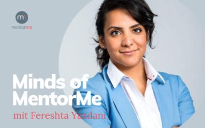 Minds of MentorMe – mit Fereshta Yazdani