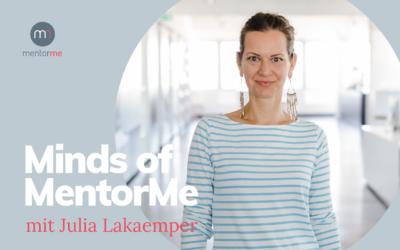 Minds of MentorMe – mit Julia Lakaemper