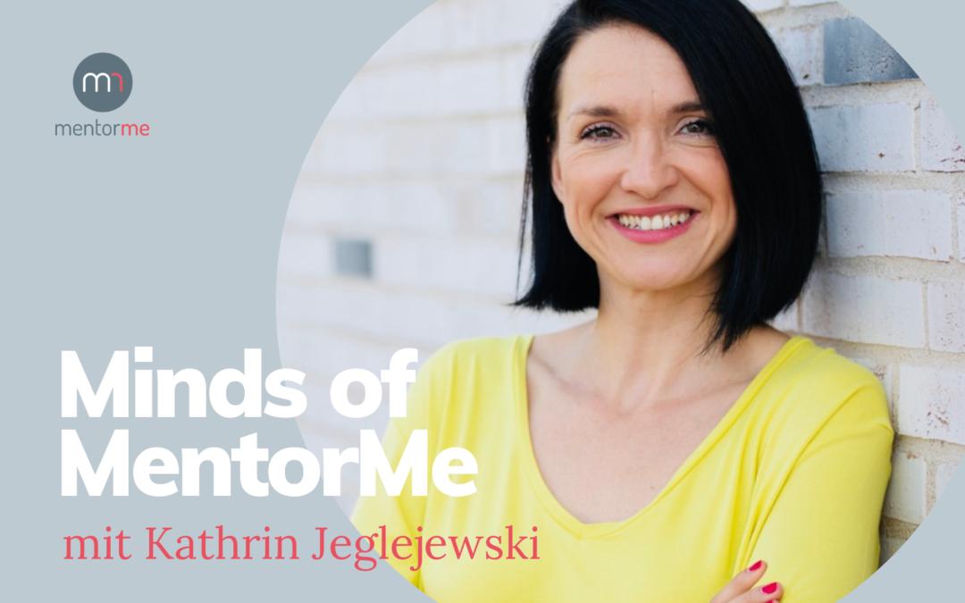 Minds of MentorMe – mit Kathrin Jeglejewski