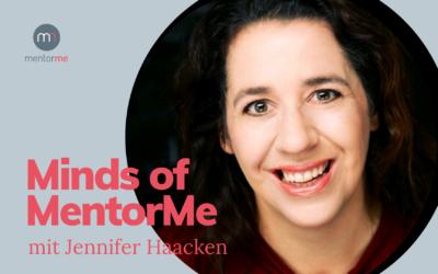 Minds of MentorMe – mit Jennifer Haacken