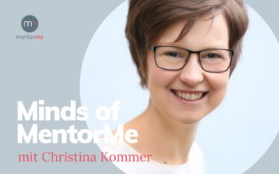 Minds of MentorMe – mit Christina Kommer