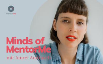 Minds of MentorMe – mit Amrei Andrasch