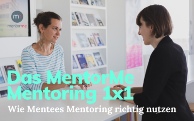 Das MentorMe Mentoring 1×1 – Wie Mentees Mentoring richtig nutzen