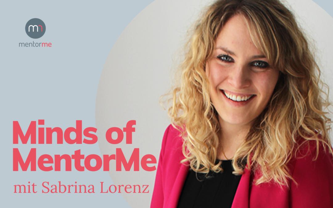 Minds of MentorMe – mit Sabrina Lorenz